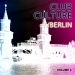 Club Culture - Berlin, Vol. 3