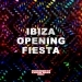 Ibiza Opening Fiesta