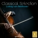 Classical Selection - Beethoven: String Quartet No. 15, Op. 132 & Grosse Fuge, Op. 133