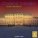 Classical Selection - Bruckner: Symphony No. 6