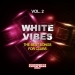 White Vibes, Vol. 2