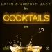 Latin & Smooth Jazz for Cocktails Bar