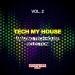 Tech My House, Vol. 2