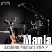 Arabian Pop Music Mania, Vol. 2