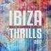 Ibiza Thrills 2017, Vol. 1