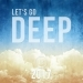 Let's Go Deep 2017