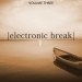 Electronic Break, Vol. 3