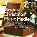 Arabic Christmas Music Medley