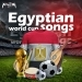 Egyptian World Cup Songs