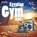 Egyptian Gym Songs