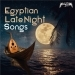 Egyptian Late Songs