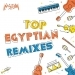 Top Egyptian Remixes
