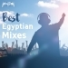 Best Egyptian Mixes