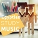 Egyptian Study Music