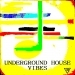 Underground House Vibes, Pt. 2