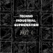 Techno Industrial Suprematism, Pt. 6