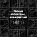 Techno Industrial Suprematism, Pt. 12
