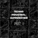 Techno Industrial Suprematism, Pt. 8