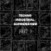 Techno Industrial Suprematism, Pt. 9