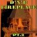 D'N'B Fireplace, Pt. 2