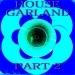 House Garland, Pt. 2