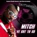Mitch - I've Got To Go