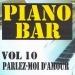Piano bar volume 10 - parlez moi d'amour