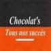 Tous nos succès - Chocolat's
