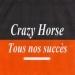 Tous nos succès - Crazy Horse
