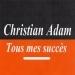Tous mes succès - Christian Adam