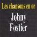 Les chansons en or - Johny Fostier