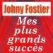 Mes plus grands succès - Johny Fostier