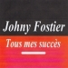 Tous mes succès - Johny Fostier