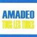 Tous les tubes - Amadeo