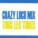 Crazy Loco Mix - Tous les tubes
