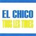 Tous les tubes - El Chico