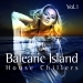 Balearic Island House Chillers Vol.1