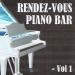 Rendez-vous piano bar, vol. 1