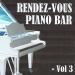 Rendez-vous piano bar, vol. 3