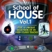 School of House, Vol.1