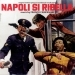 Napoli si ribella (Naples Rebels)