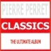 Classics - Pierre Perret