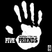 Five Friends