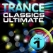 Trance Classics Ultimate, Vol. 1