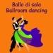 Ballo di sala: Ballroom Dancing