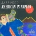 American In Naples: Jazz Mood Sifare Collection, Vol. 4