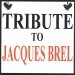 Tribute to Jacques Brel