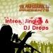 Jingles, Intros and DJ Drops