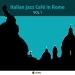 Italian Jazz Cafe in Rome, Vol. 1