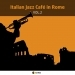Italian Jazz Cafe in Rome, Vol. 2